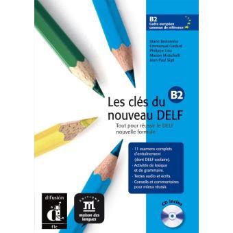 Les clés du nouveau DELF B2. Libro del alumno + CD