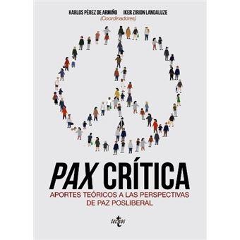 Pax crítica. Aportes técnicos a las perspectivas de paz posliberal