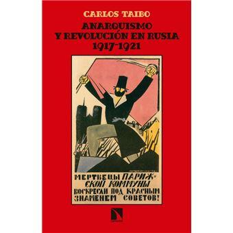 Anarquismo y revolución en Rusia. 1917-1921