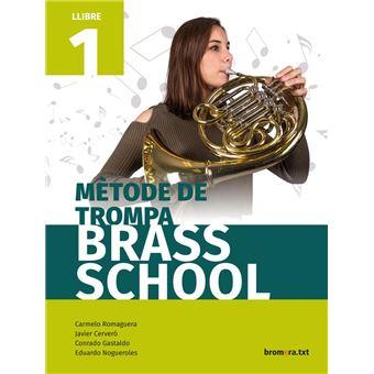 Mètode de trompa. Brass School. Llibre 1