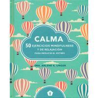 Calma. 50 ejercicios mindfulness y de relajación para reducir el estrés