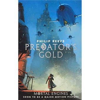 Mortal Engines Quartet 2 - Predator's Gold