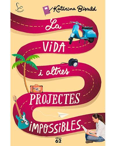 La vida i altres projectes impossibles