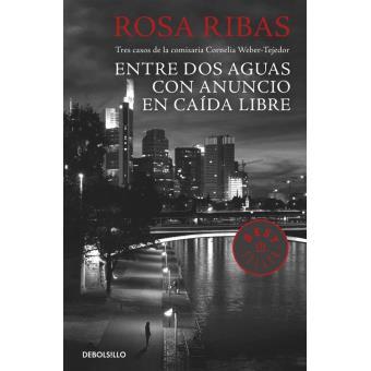 Entre aguas / Con anuncio / Caída libre (Comisaria Cornelia Weber-Tejedor 1, 2 Y 3)