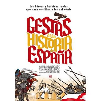 Gestas de la historia de España - Los héroes y heroínas que nada envidian a los del cómics
