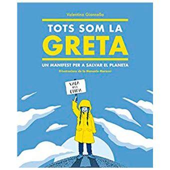 Tots Som La Greta - Un Manifest Per A Salvar El Planeta