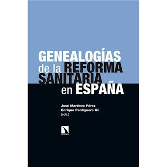 Genealogías de la reforma sanitaria en España