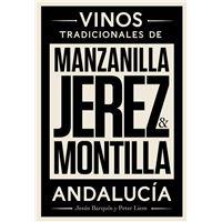 Manzanilla, Jerez & Montilla - Vinos tradicionales de Andalucía