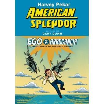 American Splendor: Ego & arrogancia