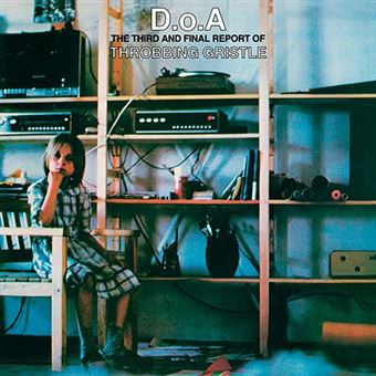 D.O.A. - The Third And Final Report Of Throbbing Gristle - 2 CD