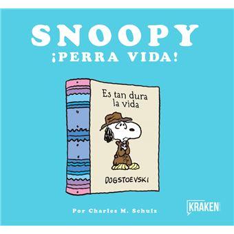 Snoopy. ¡Perra vida!