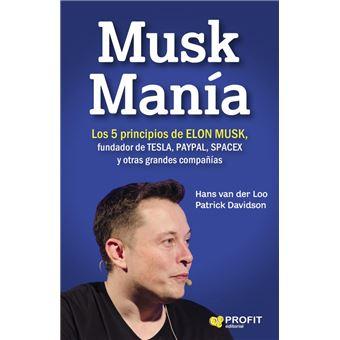 Musk Mania: Los 5 principios de Elon Musk