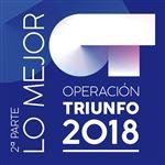Lo Mejor (2ª parte) - Operación Triunfo 2018 - 2 CD