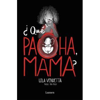 Lola Vendetta Que Pacha Mama Raquel Riba Rossy 5 En Libros