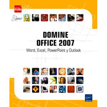Domine office 2007. Word, Excel, PowerPoint y Outlook
