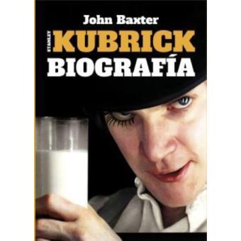Stanley Kubrick. La biografía