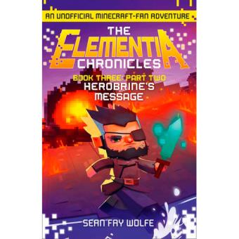The Elementia Chronicles 3: Herobrine's Message Part 2