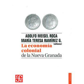 La economía colonial de la Nueva Granada