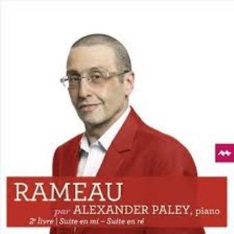 Rameau: 2e Livre - Suite en mi, Suite en ré