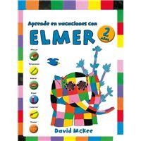 Aprende en vacaciones con Elmer (Elmer. Cuadernos de vacaciones 2 AÑOS)