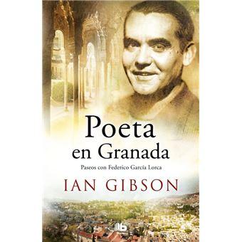Poeta en Granada - Paseos con Federico García Lorca