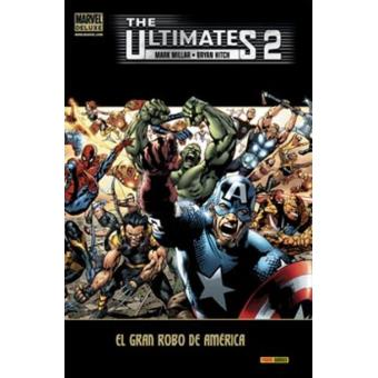 The Ultimates 2. El gran robo de América. Marvel Deluxe