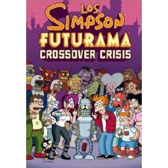 Los Simpson Futurama. Crossover. Crisis