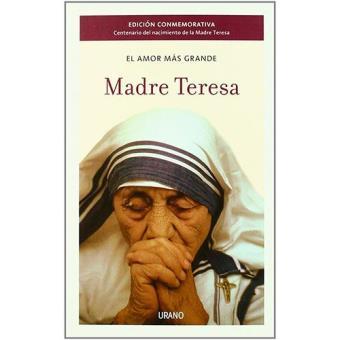 El amor más grande. Madre Teresa