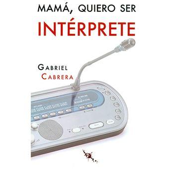 Mamá, quiero ser intérprete