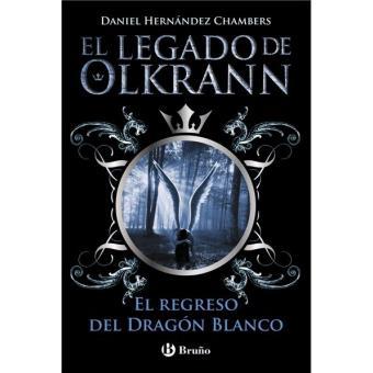 El legado de Olkrann 2. El regreso del dragón blanco