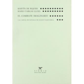 El combate imaginario : las cartas de batalla de Joanot Martorell