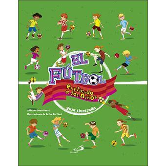 c5c2801c92f3c El futbol explicado a los niños - Albert Bertolazzi -5% en libros