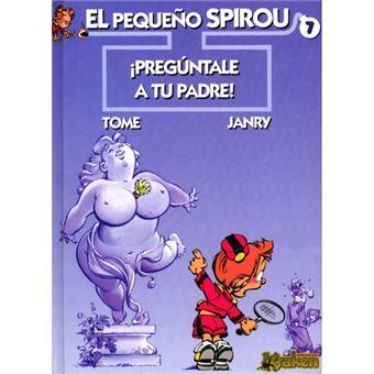 Pequeño Spirou 7. ¡PREGÚNTALE A TU PADRE!