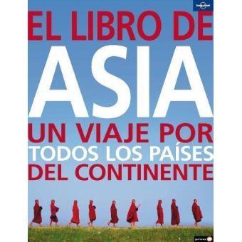 Lonely Planet: El libro de Asia