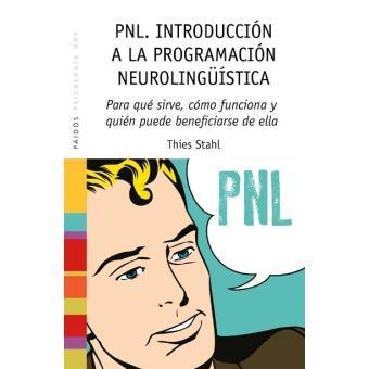 PNL. Introducción a la programación neurolingüistica