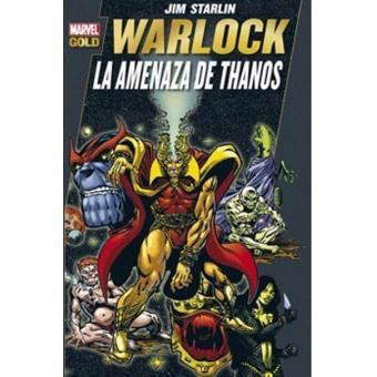Warlock. La amenaza de Thanos. Marvel Gold