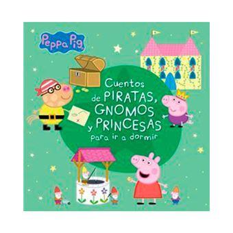 Cuentos de piratas, gnomos y princesas para ir a dormir - Peppa Pig