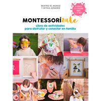 Montessorízate - Libro de actividades para disfrutar y conectar en familia