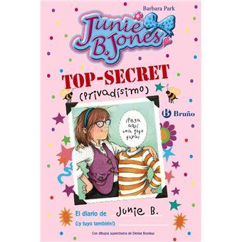 Top secret (privadísimo) El diario de Junie B. (¡y tuyo también!)