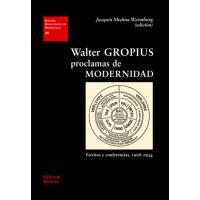 Walter Gropius. Proclamas de modernidad