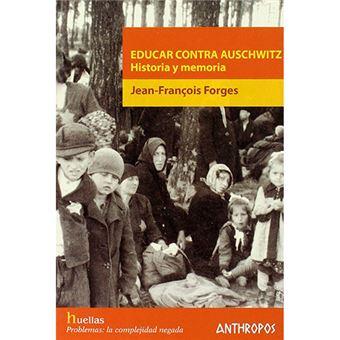 Educar contra Auschwitz - Historia y memoria