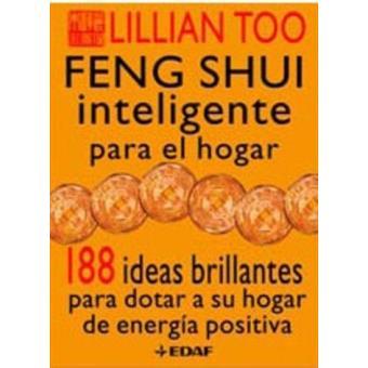 Feng shui inteligente para el hogar lillian too sinopsis y precio fnac - Feng shui hogar ...