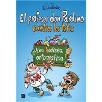 El profesor Don Pardino contra los titis - Una odisea ortográfica