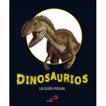 Dinosaurios la guía visual