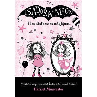 La Isadora Moon i les disfresses màgiques - La Isadora Moon