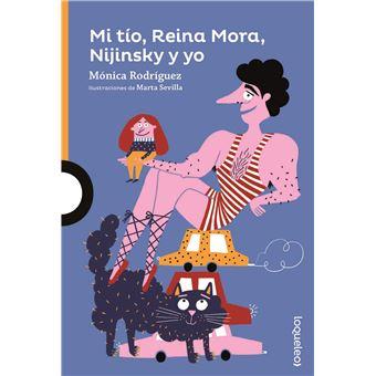 Mi tío, Reina Mora, Nijinsky y yo