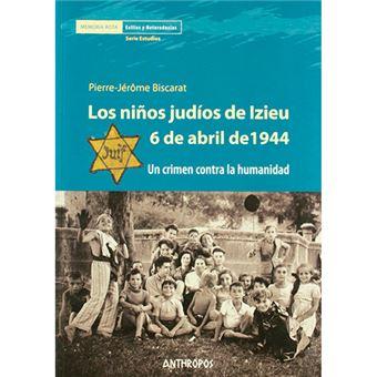 Los niños judíos de Izieu - 6 de abril de 1944
