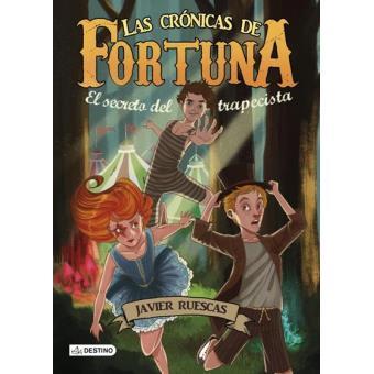 Las crónicas de Fortuna. El secreto del trapecista