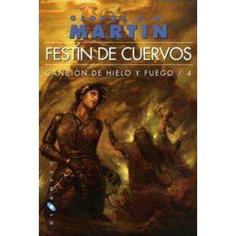 Canción de Hielo y Fuego 4. Festín de Cuervos - Georges R. R. Martin ...