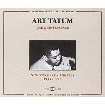 The Quintessence: Art Tatum. New York- Los Angeles 1933-1945